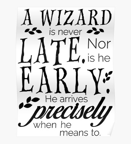 A Wizard is Never Late Poster