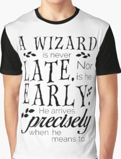 A Wizard is Never Late Graphic T-Shirt