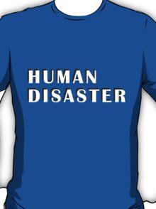 human disaster 1 T-Shirt