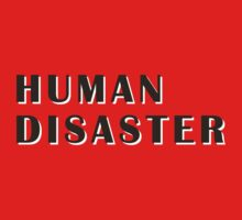 human disaster 2 by comesatyoufast