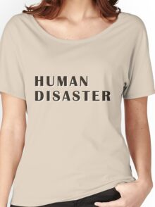 human disaster 2 Women's Relaxed Fit T-Shirt
