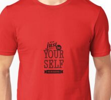 Just Be Yourself You are Beautiful Unisex T-Shirt