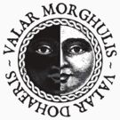 Valar Morghulis, Valar Dohaeris by digital-phx