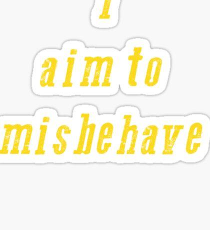 Misbehave... Sticker