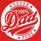 100 percent PURE SUPER DAD White by MILK-Lover