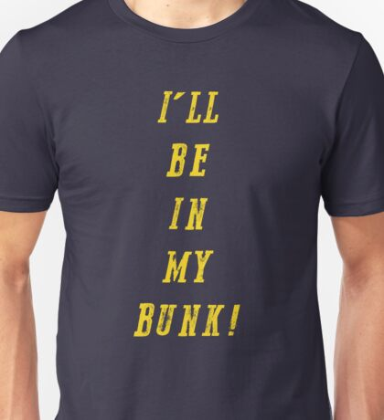 I'll be in my bunk T-Shirt