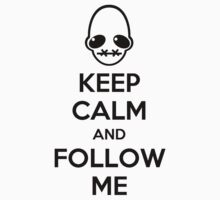 Keep Calm and Follow Me T-Shirt