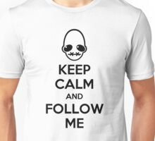 Keep Calm and Follow Me Unisex T-Shirt