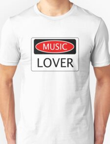 MUSIC LOVER, FUNNY DANGER STYLE FAKE SAFETY SIGN T-Shirt