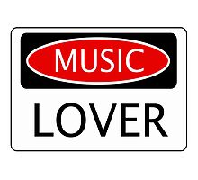MUSIC LOVER, FUNNY DANGER STYLE FAKE SAFETY SIGN Photographic Print