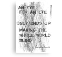 An Eye For An Eye Canvas Print