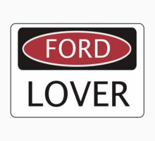FORD LOVER, FUNNY DANGER STYLE FAKE SAFETY SIGN by DangerSigns