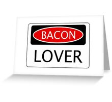 BACON LOVER, FUNNY DANGER STYLE FAKE SAFETY SIGN Greeting Card