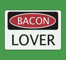 BACON LOVER, FUNNY DANGER STYLE FAKE SAFETY SIGN by DangerSigns