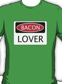 BACON LOVER, FUNNY DANGER STYLE FAKE SAFETY SIGN T-Shirt
