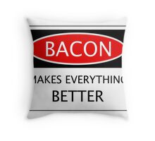 BACON MAKES EVERYTHING BETTER, FUNNY DANGER STYLE FAKE SAFETY SIGN Throw Pillow