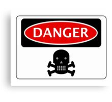DANGER SKULL, FUNNY FAKE SAFETY SIGN Canvas Print