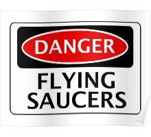 DANGER FLYING SAUCERS, FUNNY FAKE SAFETY SIGN Poster