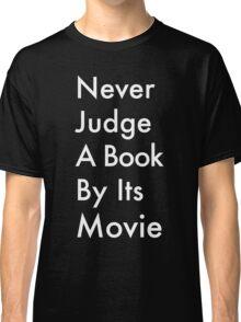 Never Judge  Classic T-Shirt