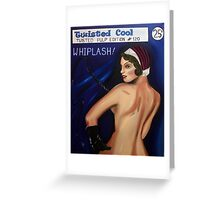 Whiplash - Twisted Pulp Edition #120 Greeting Card
