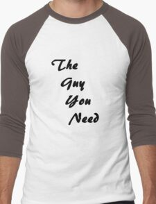 The Guy You Need 2 Men's Baseball ¾ T-Shirt