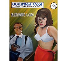 Blues From A Gun - Twisted Pulp Edition #111 Photographic Print