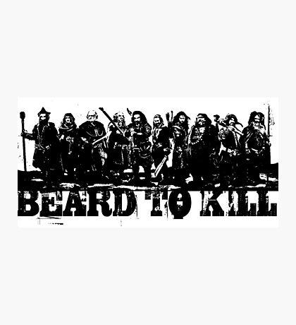 Beard To Kill! Photographic Print