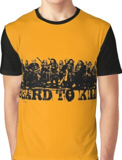 Beard To Kill! Graphic T-Shirt