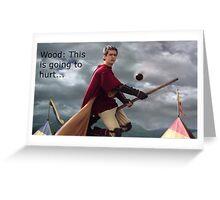 Wood-Bludger Behind you! Greeting Card
