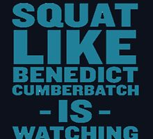 Squat like benedict cumberbatch is watching by MyriahAbela555
