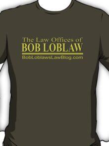 Bob Loblaw  T-Shirt