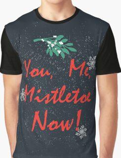 You, Me, Mistletoe Graphic T-Shirt