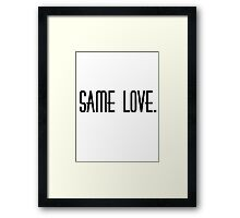 Same Love. Framed Print