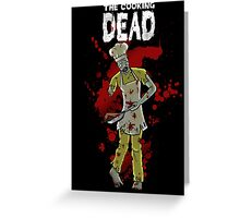 The Cooking Dead Greeting Card