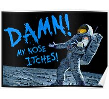 My nose itches! Poster