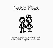 Naive Mind T-shirt Unisex T-Shirt