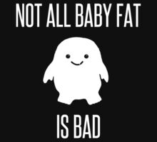 Not All Baby Fat is Bad! - white by slitheenplanet