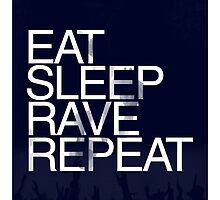 Eat Sleep Rave Repeat by MatthewQ