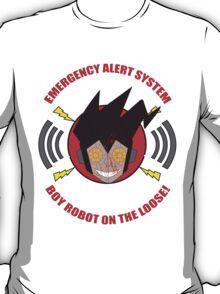 Emergency alert system- Boy robot on the loose! T-Shirt