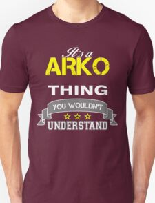 ARKO It's thing you wouldn't understand !! - T Shirt, Hoodie, Hoodies, Year, Birthday  T-Shirt