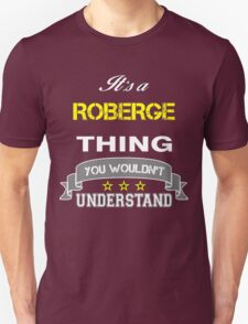ROBERGE It's thing you wouldn't understand !! - T Shirt, Hoodie, Hoodies, Year, Birthday T-Shirt