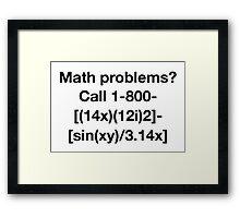 Math Problems? Framed Print
