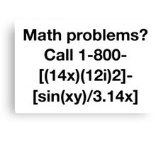 Math Problems? Canvas Print