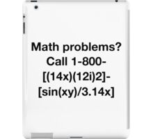 Math Problems? iPad Case/Skin