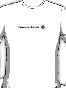 Possum-ise the vote T-Shirt