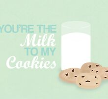 You're the milk to my cookies by littlelemon