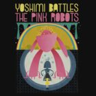 "Flaming Lips ""YOSHIMI BATTLES THE PINK ROBOTS"" by DelightedPeople"