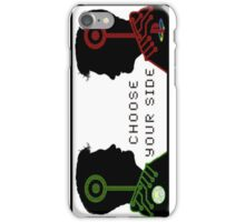 Choose Your Side. iPhone Case/Skin