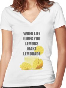 When life gives you lemons, make lemonade quotes Women's Fitted V-Neck T-Shirt
