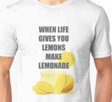 When life gives you lemons, make lemonade quotes Unisex T-Shirt